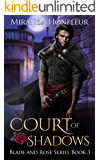 Court of Shadows (Blade and Rose Book 3)