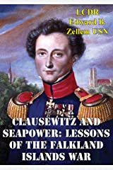 Clausewitz And Seapower: Lessons Of The Falkland Islands War Kindle Edition