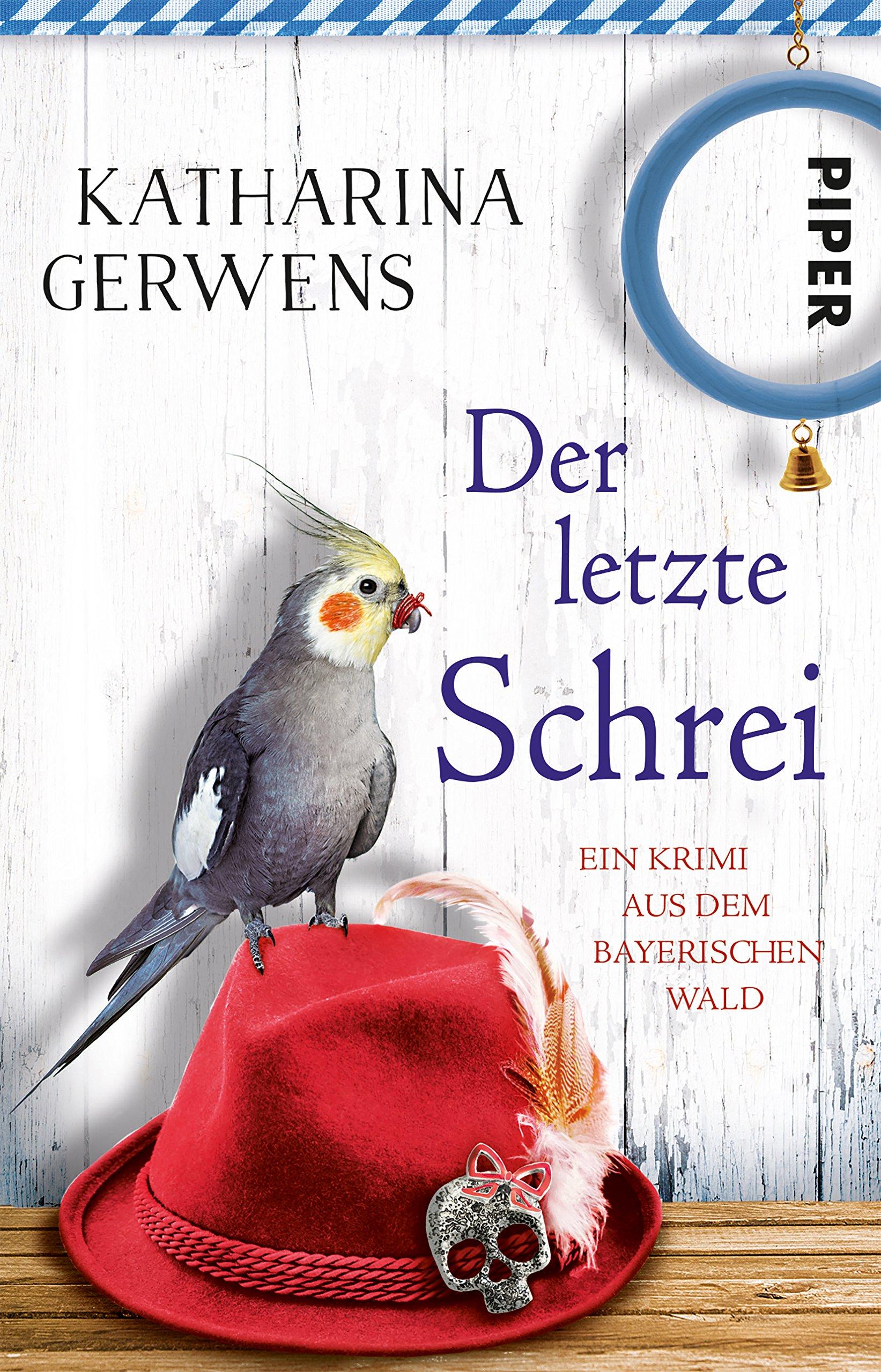 Der letzte Schrei: Ein Krimi aus dem Bayerischen Wald (Bayerischer-Wald-Krimis, Band 4)