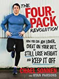 The Four-Pack Revolution: How You Can Aim Lower, Cheat on Your Diet, and Still Lose Weight & Keep It Off