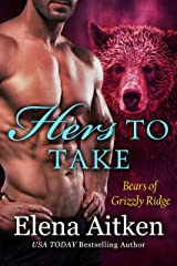 Hers to Take: A BBW Paranormal Shifter Romance (Bears of Grizzly Ridge Book 4) Kindle Edition