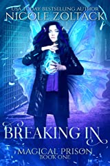Breaking In: A Mayhem of Magic World Story (Magical Prison Book 1) Kindle Edition