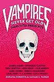 Vampires Never Get Old: Tales with Fresh Bite (Untold Legends, 1)