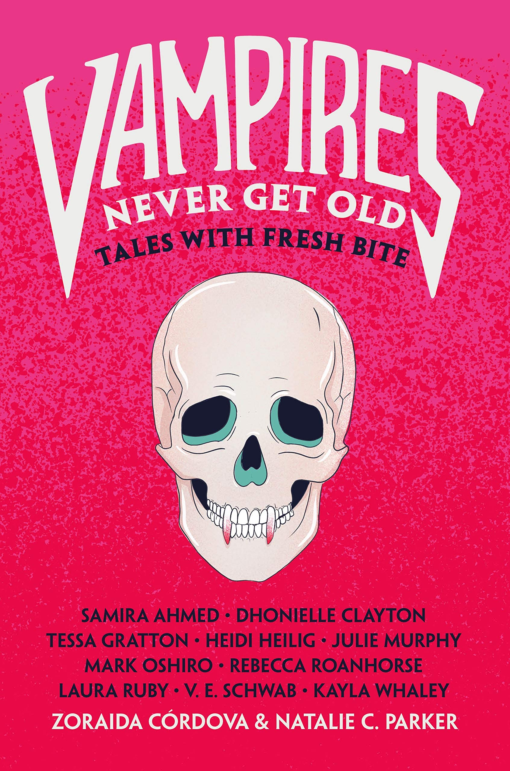 Amazon.com: Vampires Never Get Old: Tales with Fresh Bite (9781250230010):  Cordova, Zoraida, Parker, Natalie C.: Books