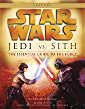 Jedi vs. Sith: Star Wars: The Essential Guide to the Force (Star Wars: Essential Guides)