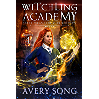 Witchling Academy: Semester Four (Spell Traveler Chronicles Book 4) (English Edition)