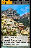 Neapel, Sorrent und Amalfiküste: Impressionen und Rezepte