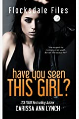 Have You Seen This Girl (Flocksdale Files Book 1) Kindle Edition
