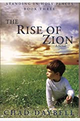 The Rise of Zion (Standing in Holy Places Book 3) Paperback