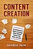 Content Creation: An Entrepreneur's Guide to Creating Quick Efficient Content that hooks and sells