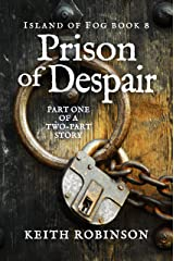 Prison of Despair (Island of Fog Book 8) Kindle Edition