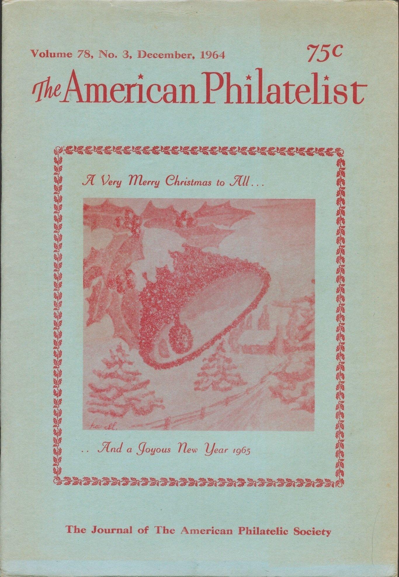 The American Philatelist: Volume 78, No  3, December 1964