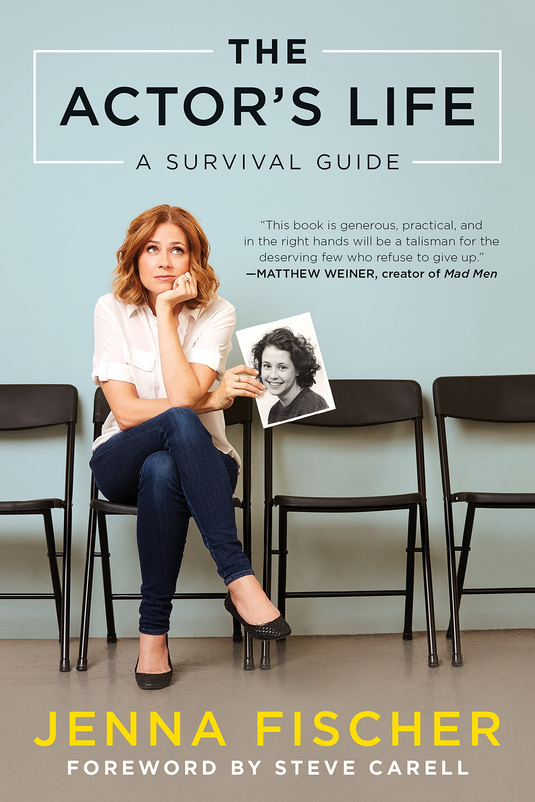 The Actor S Life A Survival Guide Jenna Fischer Steve Carell