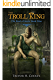 The Troll King (The Bowl of Souls Series Book 9)