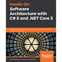 Hands-On Software Architecture with C# 8 and .NET Core 3: Architecting software solutions using microservices, DevOps, and design patterns for Azure Cloud (English Edition)