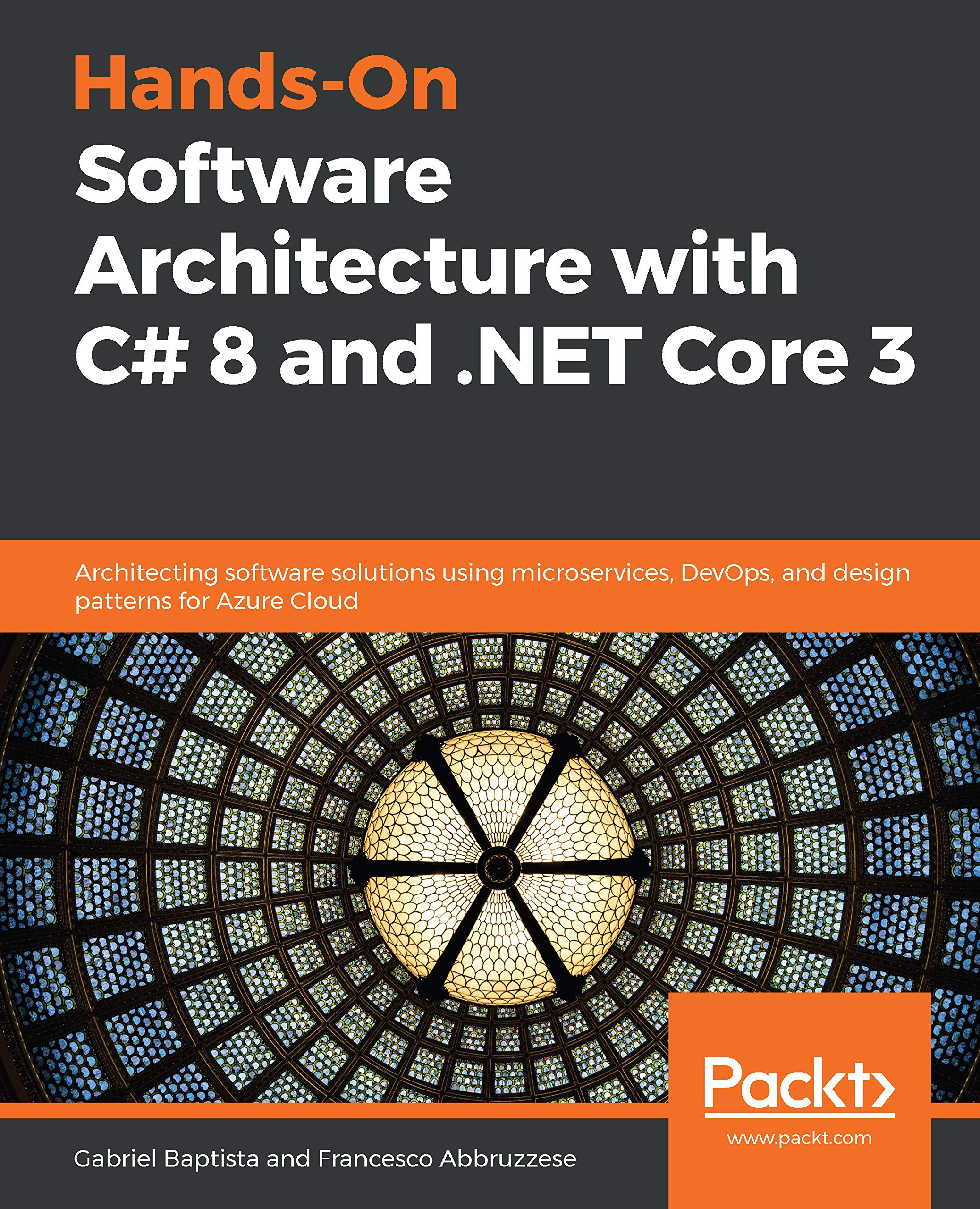 Hands On Software Architecture With C  8 And .NET Core 3  Architecting Software Solutions Using Microservices DevOps And Design Patterns For Azure Cloud  English Edition