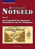 Deutsches Notgeld / Das Papiergeld der deutschen Eisenbahnen und der Reichspost, Band 13