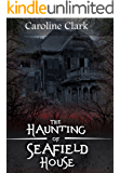 The Haunting of Seafield House (The Spirit Guide Book 1)