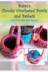 Susan's Chunky Crocheted Bowls and Baskets