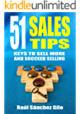 51 Sales Tips: Keys to Sell More and Succeed Selling (Salesman's Thoughts Book 2)