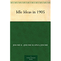 Idle Ideas in 1905 (免费公版书) (English Edition)