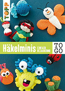 Süße Häkelfiguren Putzige Tierchen Und Leckereien Im Mini Format