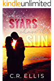 Why Stars Chase the Sun (Forget Me Knot Series Book 1)
