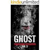 Ghost Frightening Encounters: Volume 3 book cover