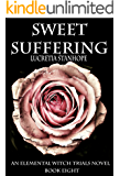 Sweet Suffering (An Elemental Witch Trials Novel Book 8)