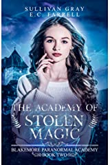 The Academy of Stolen Magic: YA Paranormal Academy Book Two (Blakemore Paranormal Academy 2) Kindle Edition