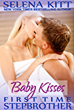 Stepbrother First Times: Baby Kisses: A Stepbrother Romance (First Time with My Stepbrother)