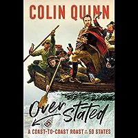 Overstated: A Coast-to-Coast Roast of the 50 States (English Edition)