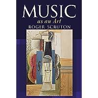 Music as an art: Roger Scruton