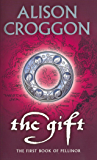 The Gift: The First Book of Pellinor: 1st Book of Pellinor (The Books of Pellinor)