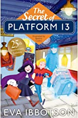The Secret of Platform 13: 25th Anniversary Illustrated Edition Kindle Edition
