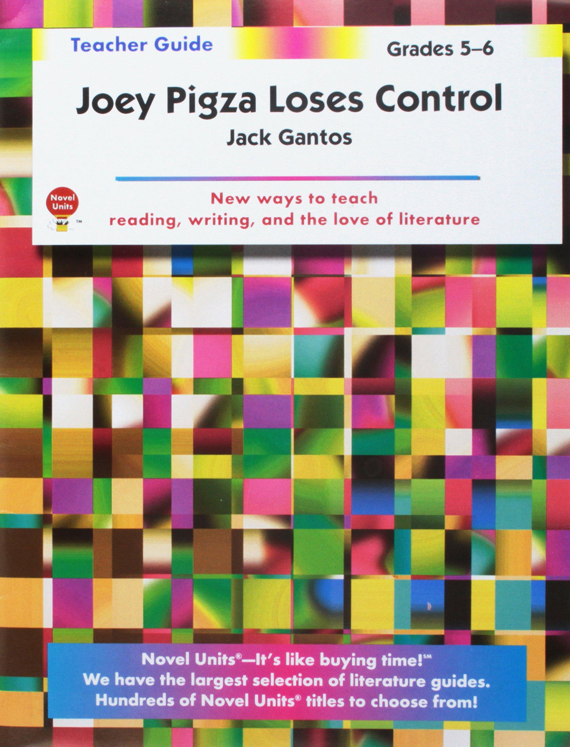 Joey Pigza Loses Control - Teacher Guide by Novel Units: Novel Units:  9781605390444: Amazon.com: Books