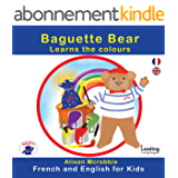Baguette Bear Learns the colours - French and English edition (French and English for kids)