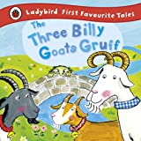 The Three Billy Goats Gruff (Ladybird First Favourite Tales)