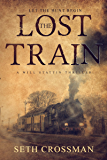The Lost Train (Will Stattin Thriller Series Book 1)