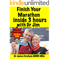 Finish Your Marathon inside 3 hours with Dr Jim (A Dr's Sport & Lifestyle Guide Book 2)