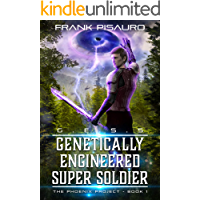G.E.S.S.: Genetically Engineered Super Soldier (The Phoenix Project Book 1)