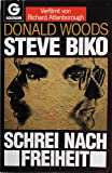 Steve Biko: Schrei nach Freiheit