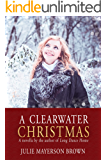 A Clearwater Christmas: A Holiday Novella by the Author of Long Dance Home