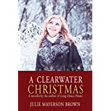 A Clearwater Christmas: A Holiday Novella by the Author of Long Dance Home (Clearwater Series)