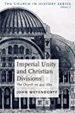 Imperial Unity and Christian Divisions: The Church 450-680 A.D. (The Church in History)