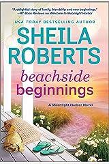 Beachside Beginnings (A Moonlight Harbor Novel Book 4) Kindle Edition