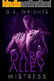 Dark Alley: Mistress (Dark Alley Season One Book 8)