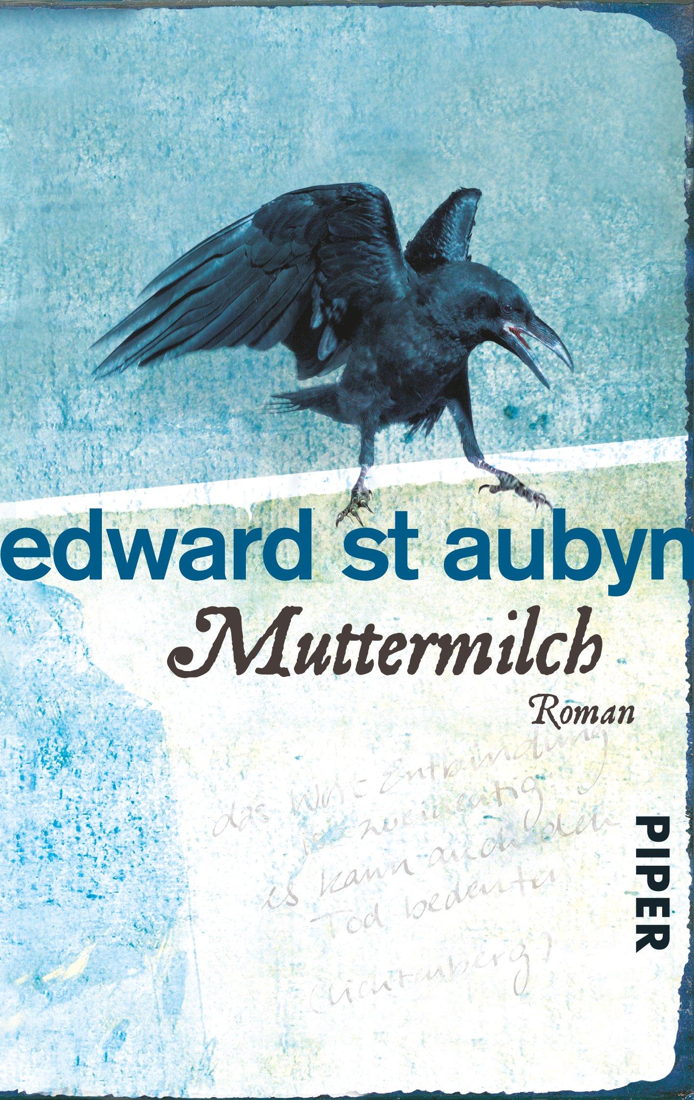 Muttermilch: Roman (Melrose-Saga, Band 4)