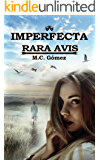 IMPERFECTA RARA AVIS (Spanish Edition)