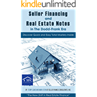 Seller Financing and Real Estate Notes in the Dodd-Frank Era: by Seller Finance Consultants Inc.